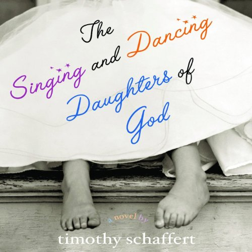 The Singing and Dancing Daughters of God audiobook cover art