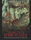 The Battle of Shiroyama: The History and Legacy of the Samurai's Last Stand in Japan