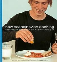 New Scandinavian Cooking: Copenhagen - Oslo - Stockholm - Helsinki - Antwerp
