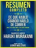 Resumen Completo: De Que Hablo Cuando Hablo De Correr (What I Talk About When I Talk About Running) - Basado En El Libro De Haruki Murakami