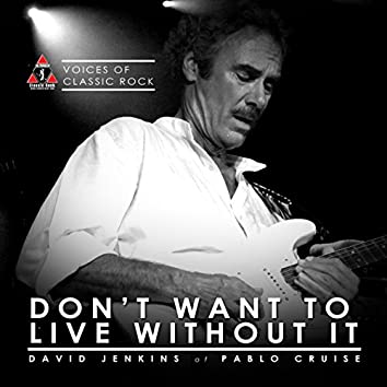 """Live By The Waterside """"Don't Want To Live Without It"""" Ft. David Jenkins of Pablo Cruise"""
