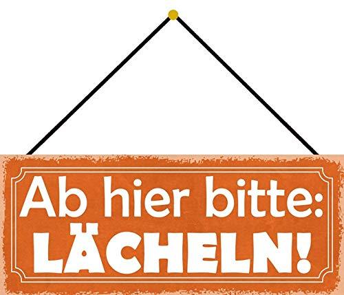 FS Ab Hier Bitte: LÄCHELN! Blechschild Schild gewölbt Metal Sign 10 x 27 cm mit Kordel