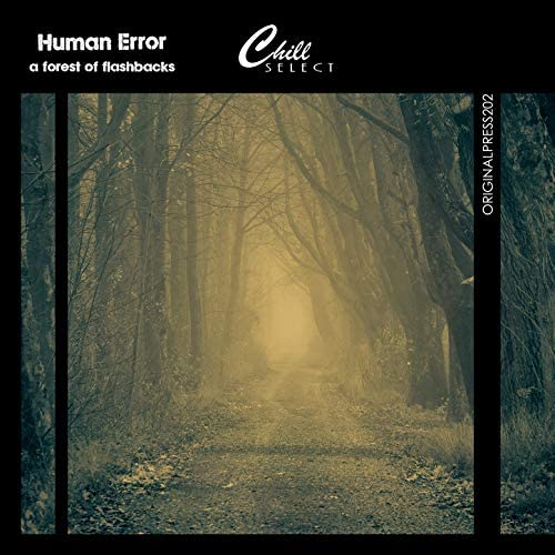 Human Error & Chill Select