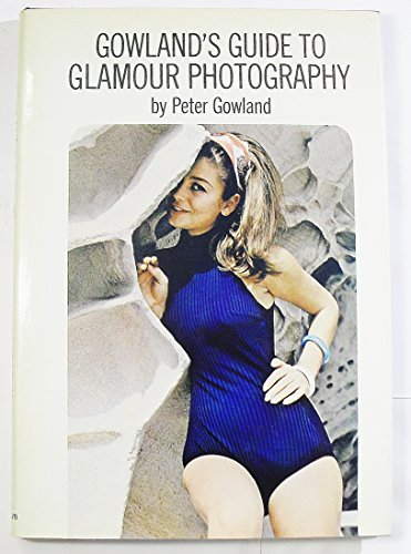 Gowland's Guide to Glamour Photography