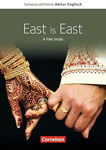 Schwerpunktthema Abitur Englisch - Sekundarstufe II: East Is East: A Film Study. Textheft