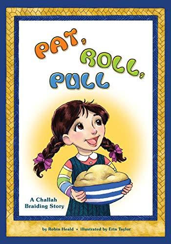 Pat Roll, Pull: A Challah Braiding Story