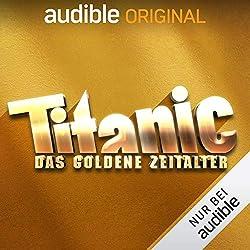 TITANIC - Das goldene Zeitalter