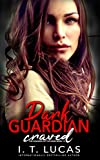 DARK GUARDIAN CRAVED (The Children Of The Gods Paranormal Romance Series Book 12)
