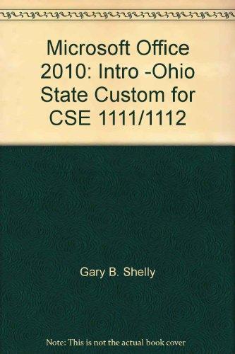 Microsoft Office 2010: Intro -Ohio State Custom for CSE 1111/1112