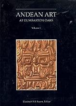Andean Art at Dumbarton Oaks, Volume I