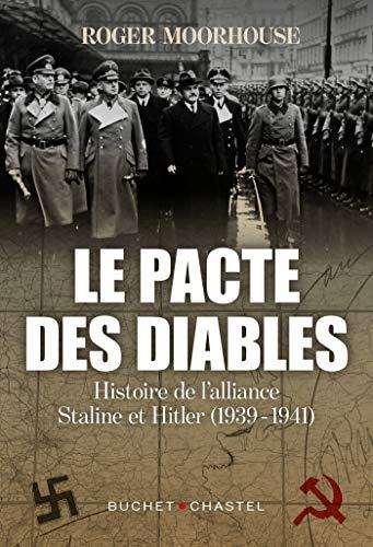 LE PACTE DES DIABLES: HISTOIRE DE L'ALLIANCE STALINE ET HITLER 1939 - 1941 (French Edition)
