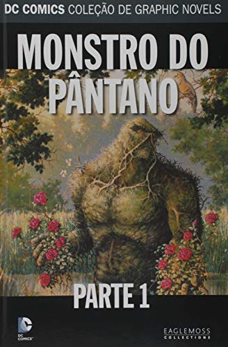 66. Monstro do Pântano. Parte 1- Dc Graphic Novels