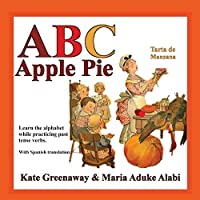 ABC Apple Pie: The tale of an apple pie and how some town folks relate to it in various ways when wanting to taste it.