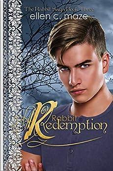 Rabbit Redemption (The Rabbit Saga Book 3) by [Ellen C Maze]