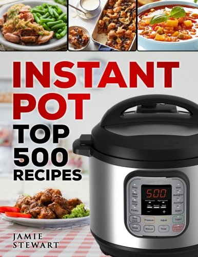 Price comparison product image Instant Pot Top 500 Recipes: (Fast and Slow Cookbook,  Slow Cooking,  Meals,  Chicken,  Crock Pot,  Instant Pot,  Electric Pressure Cooker,  Vegan,  Paleo,  Dinner,  Breakfast