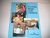 Creating Books With Children 1880892227 Book Cover