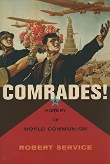 Comrades!: A History of World Communism