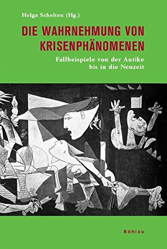 Die Wahrnehmung von Krisenphänomenen: Fallbeispiele von der Antike bis in die Neuzeit