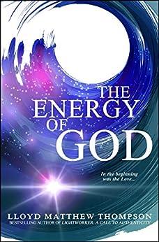 The Energy of God by [Lloyd Matthew Thompson]