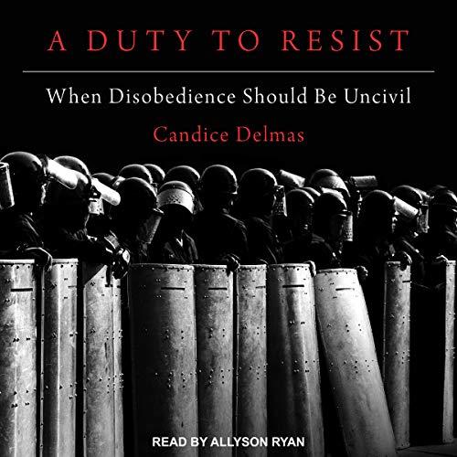 A Duty to Resist     When Disobedience Should Be Uncivil              De :                                                                                                                                 Candice Delmas                               Lu par :                                                                                                                                 Allyson Ryan                      Durée : 9 h et 44 min     Pas de notations     Global 0,0