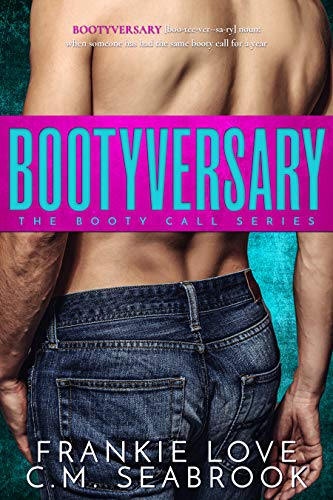 Bootyversary (The Booty Call Series Book 2)