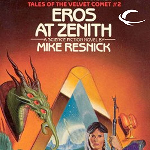 Eros at Zenith     Tales of the Velvet Comet, Book 2              By:                                                                                                                                 Mike Resnick                               Narrated by:                                                                                                                                 Nancy Linari                      Length: 7 hrs and 9 mins     4 ratings     Overall 4.0
