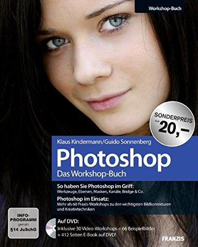 Das Photoshop-Workshopbuch: So haben Sie Photoshop im Griff:Werkzeuge, Ebenen, Masken, Kanäle, Bridge & Co.Photoshop im Einsatz:Mehr als 60 ... ... Bildkorrekturen und Kreativtechniken