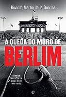 A Queda do Muro de Berlim (Portuguese Edition)