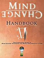 Mind Change Handbook: The Companion Guide