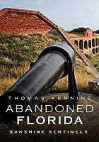 Abandoned Florida: Sunshine Sentinels (America Through Time)