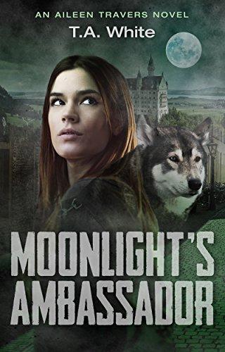 Moonlight's Ambassador (An Aileen Travers Novel Book 3) (English Edition)