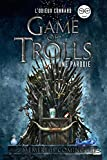 Game of Trolls - Une parodie L'Odieux Connard
