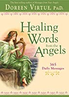 Healing Words From The Angels: 365 Daily Messages