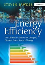 Energy Efficiency: The Definitive Guide to the Cheapest, Cleanest, Fastest Source of Energy
