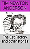 The Cat Factory and other stories (English Edition)