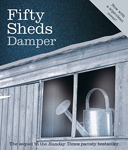 Fifty Sheds Damper: A parody (Fifty Sheds of Grey)