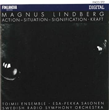 Magnus Lindberg : Action - Situation - Signification, Kraft