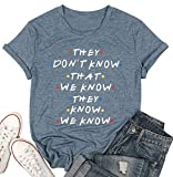 Friends They Don't Know T-Shirt for Women Letters Print Friends TV Show Graphic Tees Tops (XL, Blue)