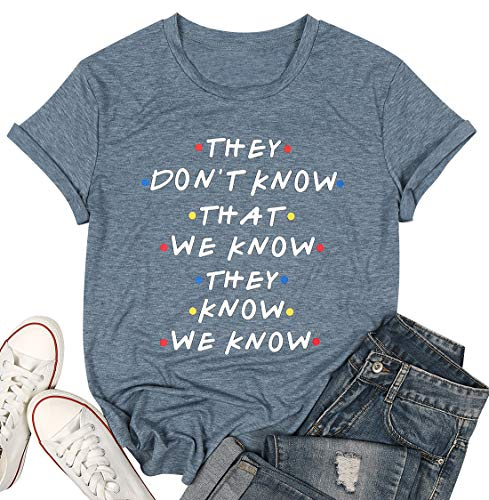 Friends They Don't Know T-Shirt for Women Letters Print Friends TV Show Graphic Tees Tops (M, Blue)