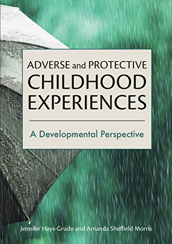 Adverse and Protective Childhood Experiences: A Developmental Perspective (English Edition)