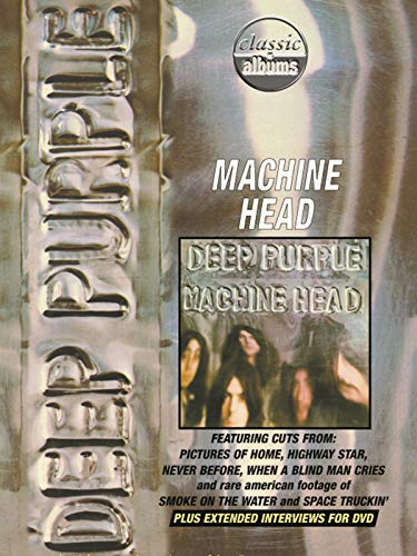 Deep Purple: Machine Head (Classic Albums)
