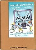Der Internet-Führerschein für Kinder: Clever surfen - Infos finden - sicher chatten - Cornelia Reichardt
