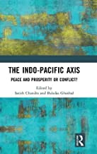 The Indo-Pacific Axis: Peace and Prosperity or Conflict?