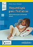 Hepatologia para pediatras (incluye version digital): Guía práctica para el manejo clínico (Incluye versión digital)