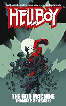 The God Machine: A Hellboy Novel by [Thomas E. Sniegoski]