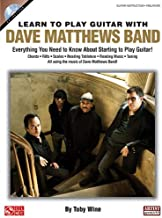 Learn to Play Guitar with Dave Matthews Band: Everything You Need to Know About Starting to Play Guitar!