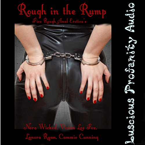 Rough in the Rump - 5 Rough Anal Erotica's audiobook cover art