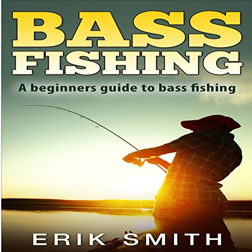 Bass Fishing: A Beginners Guide to Bass Fishing audiobook cover art