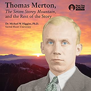 Thomas Merton, The Seven Storey Mountain, and the Rest of the Story audiobook cover art