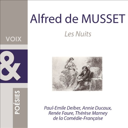 Les Nuits                    By:                                                                                                                                 Alfred de Musset                               Narrated by:                                                                                                                                 Paul-Emile Deiber,                                                                                        Annie Ducaux,                                                                                        Renée Faure,                   and others                 Length: 47 mins     Not rated yet     Overall 0.0